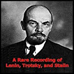 A Rare Recording of Lenin, Trotsky and Stalin | Vladimir Lenin,Leon Trotsky,Josef Stalin