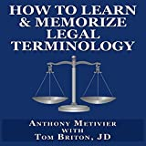 How to Learn & Memorize Legal Terminology: ...Using a Memory Palace Specifically Designed for Memorizing the Law & its Precedents (Magnetic Memory Ser