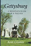 Gettysburg: A Meditation on War and Values