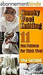 Chunky Wool Knitting: 11 Fun Patterns...