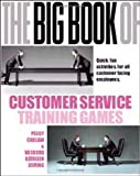 img - for The Big Book of Customer Service Training Games: Quick, Fun Activities for All Customer Facing Employees by Carlaw, Peggy, Deming, Vasudha K. (2006) book / textbook / text book