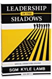 Leadership in the Shadows by SGM (R) Kyle Lamb (2014) Paperback
