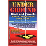 Underground Bases and Tunnels: What is the Government Trying to Hide? (Alternative Science)by Richard Sauder