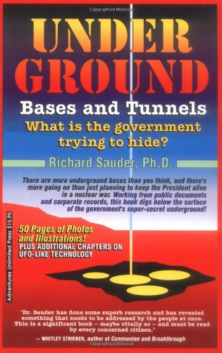 Underground Bases and Tunnels: What Is the Government Trying to Hide?