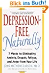 Depression-Free, Naturally: 7 Weeks t...