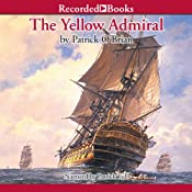 The Yellow Admiral: Aubrey/Maturin Series, Book 18 | [Patrick O'Brian]