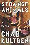 Strange Animals: A Novel