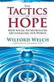 Tactics of Hope: How Social Entrepreneurs Are Changing Our World
