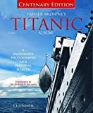 img - for Father Brownes's Titanic Album: A Passenger's Photographs and Personal Album book / textbook / text book