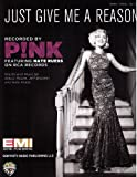 """Just Give Me A Reason"" recorded by P!NK (Piano, Vocal, Guitar) Sheet Music"