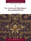 echange, troc Collectif - Les Ornements Liturgiques du Cardinal Fesch