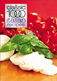 Christina Gabrielli The Classic 1000 Italian Recipes