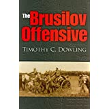 "The Brusilov Offensive (Twentieth-Century Battles)von ""Timothy C. Dowling"""