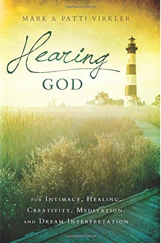 Hearing God: for Intimacy, Healing, Creativity, Meditation, and Dream Interpretation