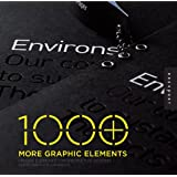 1000 More Graphic Elements: Unique Elements for Distinctive Designs (1000 Series)