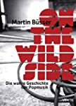 On the Wild Side: Die wahre Geschicht...