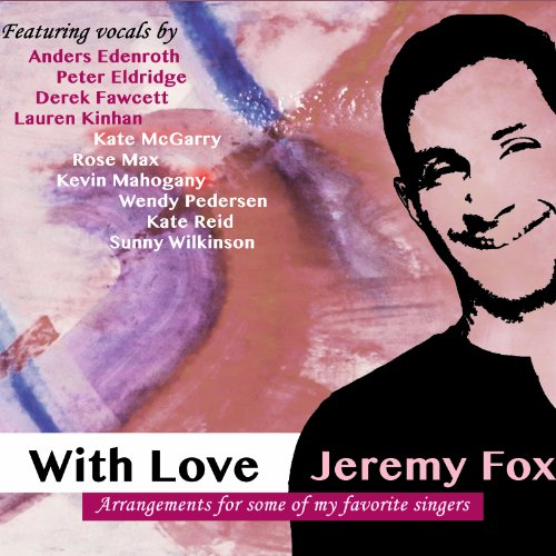 With Love Audio CD by Jeremy Fox, Anders Edenroth, Peter Eldridge, Derek Fawcett and Lauren Kinhan