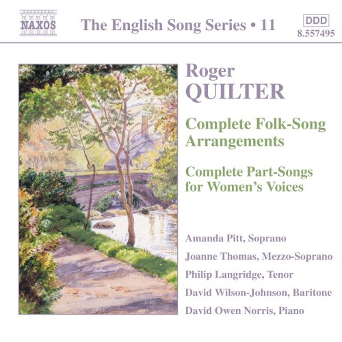 The English Song Series 11: Roger Quilter by Roger Quilter, Amanda Pitt, Joanne Thomas, Philip Langridge and David Wilson-Johnson
