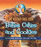 The Allergy-Free Cook Bakes Cakes and Cookies: Gluten-Free, Dairy-Free, Egg-Free