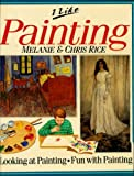 I Like Painting (0531190560) by Melanie Rice