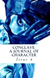 img - for Conclave: A Journal of Character, Issue 4 book / textbook / text book