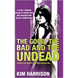 The Good, the Bad and the Undeadby Kim Harrison