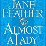 Almost a Lady | Jane Feather