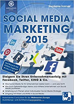 Social Media Marketing 2015: Steigern Sie Ihren Unternehmenserfolg Mit Facebook, Twitter, XING & Co. (German Edition)