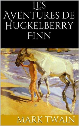 Mark Twain - Les Aventures de Huckleberry Finn