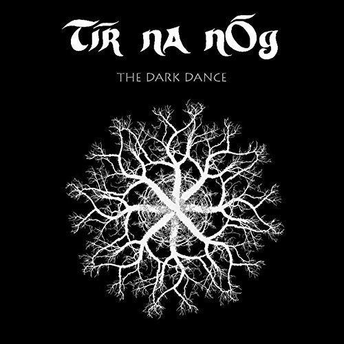 Tir Na Nog - Dark Dance (Limited Edition, United Kingdom - Import)