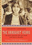 Lucette Matalon Lagnado The Arrogant Years: One Girl's Search for Her Lost Youth, from Cairo to Brooklyn