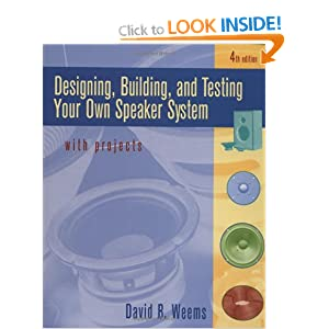 Designing, Building, and Testing Your Own Speaker System with Projects David B. Weems