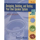 Designing, Building, and Testing Your Own Speaker System with Projectsby David B. Weems