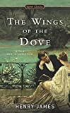 Henry James The Wings of the Dove (Signet Classics)