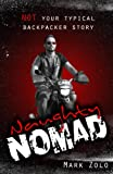 Naughty Nomad: Not your typical backpacker story (English Edition)