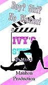 Boy ? Girl ? No Matter ! - Partie 2 (Ivy's Story)