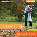 Just One Thing Audiobook by Holly Jacobs Narrated by Laural Merlington