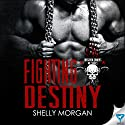 Fighting Destiny: Forsaken Sinners MC Series, Book 2 Audiobook by Shelly Morgan Narrated by Tia Sorensen