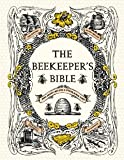 The Beekeepers Bible: Bees, Honey, Recipes & Other Home Uses [Hardcover] [2011] Richard A. Jones, Sharon Sweeney-Lynch