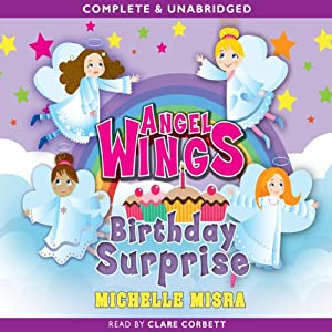 Angel Wings: Birthday Surprise | [Michelle Misra]