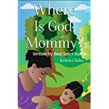 Where Is God, Mommy?