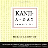 Kanji-a-Day Practice Pad (Tuttle Flash Cards) ~ Richard S. Keirstead
