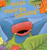 Hilda Must Be Dancing (0689847882) by Karma Wilson