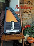 img - for How To Play Autoharp with CD book / textbook / text book