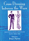 Peter Farrer Cross Dressing Between the Wars: Selections from London Life: 2