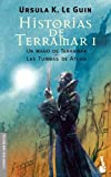 Historias de Terramar I: Un mago de Terramar. Las tumbas de Atuan (Literatura Fantástica)