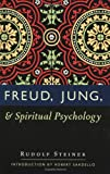 Freud, Jung, and Spiritual Psychology (0880104929) by Sardello, Robert