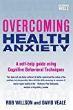 img - for Overcoming Health Anxiety: A Self-Help Guide Using Cognitive Behavioral Techniques (Overcoming Books) book / textbook / text book