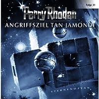 Angriffsziel Tan Jamondi (Perry Rhodan Sternenozean 31) Hörbuch