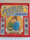 American Harvest: Regional Recipes for the Vegetarian Kitchen